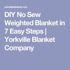 DIY No Sew Weighted Blanket in 7 Easy Steps   Yorkville Blanket Company
