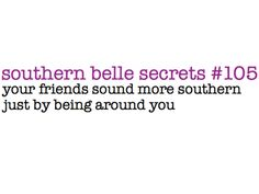 ...more southern... ~ southern belle secrets #105