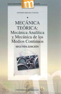 Mecánica teórica : mecánica analítica y mecánica de los medios continuos / Antonio Molina Cuevas.   2ª ed.
