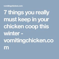 7 things you really must keep in your chicken coop this winter - vomitingchicken.com