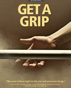 """""""We must hold on tight to the iron rod and never let go."""""""