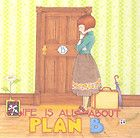 LIFE IS ALL ABOUT PLAN B-Handcrafted Fridge Magnet-Art by Mary Engelbreit