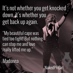 It's not whether you're knocked down, it's whether you get back up again. Madonna's career is all about resilience - madonna, quote, quotes, brits http://nakedprgirl.com/2014/07/exposed-madonna/