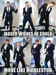 Moves like Hiddleston!