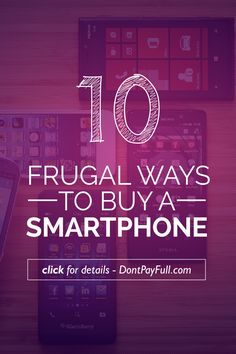 10 Frugal Ways To Buy A Smartphone - http://www.dontpayfull.com/blog/10-frugal-ways-to-buy-a-smartphone