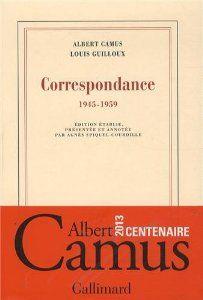 Correspondance: (1945-1959) de Albert Camus, Louis Guilloux et Agnès Spiquel-Courdille (19 septembre 2013)