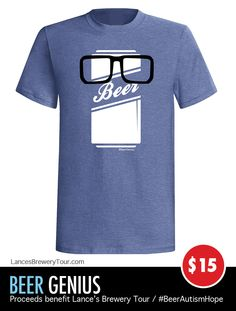 03e2743721ba Beer Genius T-shirt  beerautismhope Brew Store