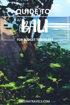 Everything you need to know about visiting Bali on a budget .
