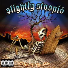 Closer To The Sun by Slightly Stoopid