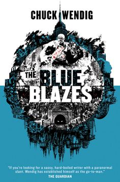 Blue Blazes, The audiobook by Chuck Wendig - Rakuten Kobo Fantasy Faction, Blue Blaze, Something's Gotta Give, Young Adult Fiction, Great Books, The Guardian, Writing A Book, Paranormal, Book 1