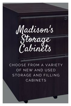 CHOOSE FROM A VARIETY OF NEW AND USED STORAGE AND FILLING CABINETS