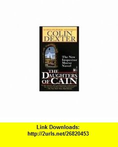 The Daughters of Cain Publisher Fawcett Colin Dexter ,   ,  , ASIN: B004XKRW2M , tutorials , pdf , ebook , torrent , downloads , rapidshare , filesonic , hotfile , megaupload , fileserve
