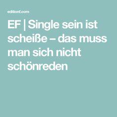 EF | Single sein ist scheiße – das muss man sich nicht schönreden
