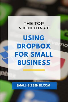 Top Five Benefits of Using Dropbox for Small Business - one of the best tools small businesses can use