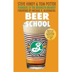Beer School is a great book on the start and growth of Brooklyn Brewery from the breweries founders. $10.49