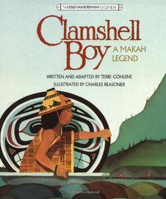 Clamshell Boy: A Makah Legend: Terri Cohlene, Charles Reasoner Aboriginal Education, Indigenous Education, Aboriginal Art, Native American Children, Native American Art, Native Art, American Indians, Used Books, Books To Read