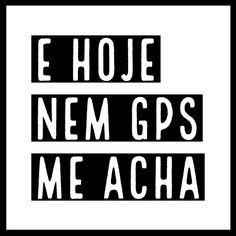 E hoje? Nem GPS me acha! 5am Club, Frame Of Mind, Some Quotes, Powerful Women, Sarcasm, Hand Lettering, Funny Quotes, Jokes, Wisdom
