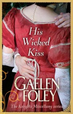 UK cover for His Wicked Kiss by Gaelen Foley. 2011