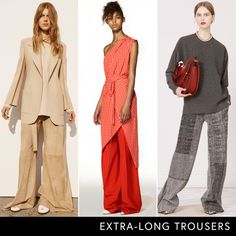 - Eschew your skinny pants in favor of insanely comfortable, floor-grazing trousers offered in a variety of textures from bright crepe to camel-colored suede.