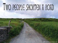 an old Irish saying                                                                                                                                                     More