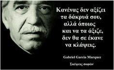 Gabriel Garcia Marquez, Advice Quotes, Love Quotes, Inspirational Quotes, Feeling Loved Quotes, Political Quotes, Greek Quotes, Great Words, True Words