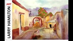 """Paint Along with Larry Hamilton-Watercolor-""""Mexican Street Scene"""" - Oct...."""