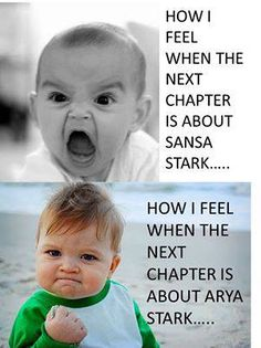 A Song of Ice and Fire...hahah. The second one could also be about Tyrion. Or the ever rare Dany chapters.