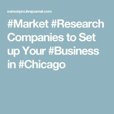 #Market #Research Companies to Set up Your #Business in #Chicago