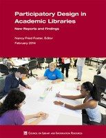 Participatory Design in Academic Libraries:  New Reports and Findings