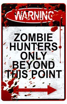 Warning Zombie Hunters Only Beyond This Point Sign Art Poster Print Masterprint at AllPosters.com