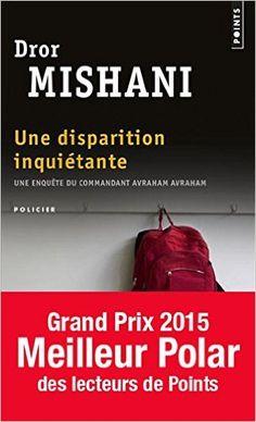 Amazon.fr - Une disparition inquiétante - Dror Mishani, Laurence Sendrowicz - Livres
