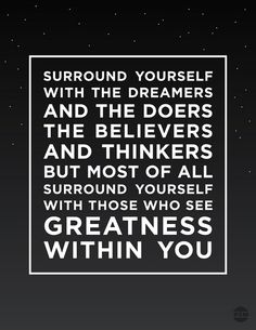 Greatness (by estheticcore)    It's good to be surrounded by dreamers, but you do need people who combine dreaming with actual doing.   I like that this motivational quotation includes doers in the mix.    Well said.