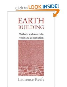 Earth Building: Methods and Materials, Repair and Conservation: Amazon.co.uk: Laurence Keefe: Books