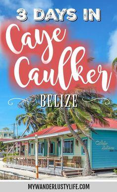 How to spend 3 Days in Caye Caulker, Belize, the beautiful Caribbean island Belize Vacations, Belize Travel, Caribbean Vacations, Mexico Travel, Caribbean Honeymoon, Honduras, Costa Rica, Caye Caulker Belize, Ambergris Caye