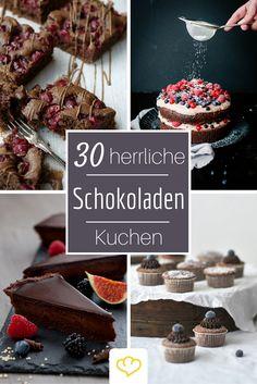 Auf der Suche nach dem besten Schokoladenkuchen überhaupt? Bei diesen 30 schokoladigen Rezepten findest du ganz sicher deinen Liebling!
