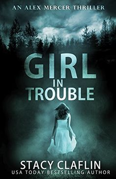 Girl in Trouble (An Alex Mercer Thriller Book 1) by Stacy... https://www.amazon.com/dp/B06W56QBHM/ref=cm_sw_r_pi_dp_x_TnSRyb2P000HB