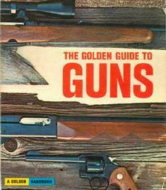 The Golden Guide To Guns PDF
