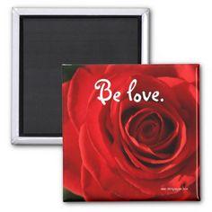 Abby Wynne Collection: Be love. Magnet http://www.zazzle.com/abby_wynne_collection_be_love_magnet-147611444931959830?rf=238937033046134636 #belove #love #healing #rose #inspiration #meditation #yoga #spirituality #gratitude #abbywynne