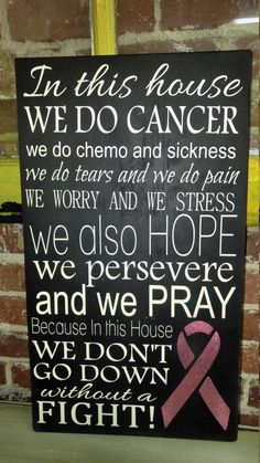 Breast Cancer Sign https://www.etsy.com/listing/248631063/we-do-cancer-breast-cancer-wall-decor