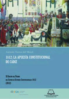 1812 : la apuesta constitucional de Cádiz / Antonio Torres del Moral.    Universidad de Cádiz, Servicio de Pubicaciones, 2014