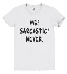 me sarcastic never tshirt – Shirtoopia