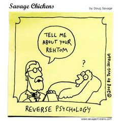Reverse psychology (more weird therapist humor)