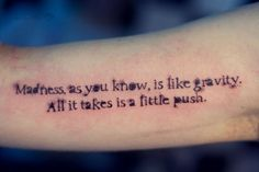 """Madness, as you know, is like gravity. All it takes is a little push."""