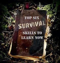 The top six survival skills you should learn now