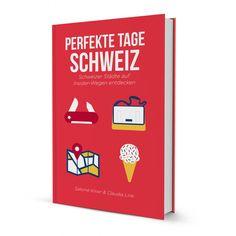 Alternativer Stadtführer 'Perfekte Tage Schweiz'
