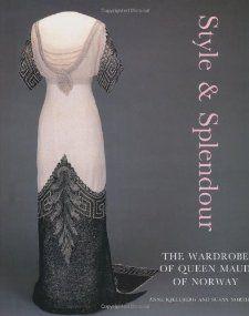 Style & Splendor: The Wardrobe of Queen Maud of Norway 1896-1938: Anne Kjellberg, Susan North: 9781851774548: Amazon.com: Books