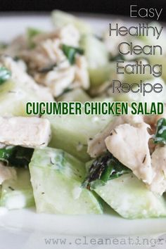 Enjoy easy healthy clean eating cucumber and chicken salad from pin. Thank you! #cleaneating #healthyeating