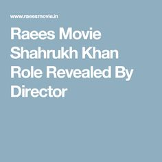 Raees Movie Shahrukh Khan Role Revealed By Director.Raees Movie News : Shah Rukh Khan and Mahira starrer Raees Movie has fans thirstily waiting since its official announcement Amazon Movies, Movies Online, Movies Box, Movies To Watch, Love Movie, I Movie, Holiday Movie, Shahrukh Khan, Latest Movies