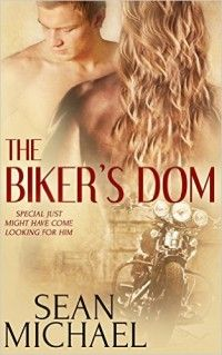 Book Review, Release Day:  The Biker's Dom by Sean Michael