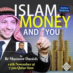 Do not forget to join Islamic Online University's FREE webinar, Islam, Money and You by brother Mansoor Danish. This webinar will introduce the concept of Money in Islam. It will answer basic questions about the status of money in islam. By the end of the